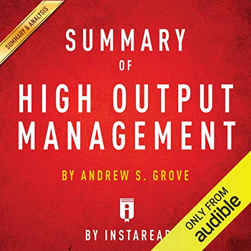 Andrew S. Grove - Summary of High Output Management Audio Book Free